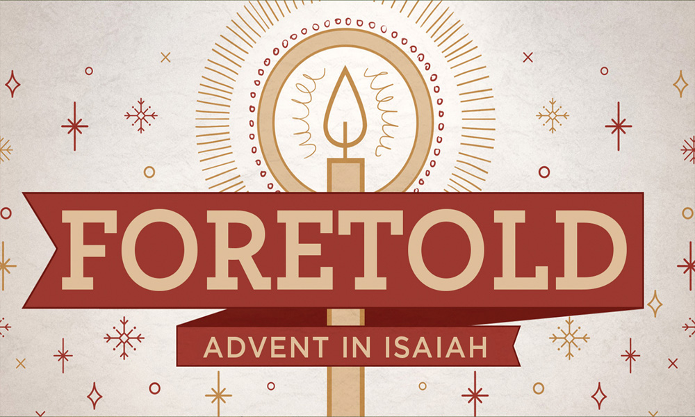 Foretold: Advent In Isaiah
